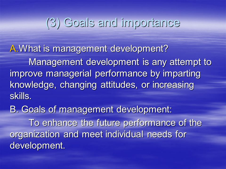 (3) Goals and importance