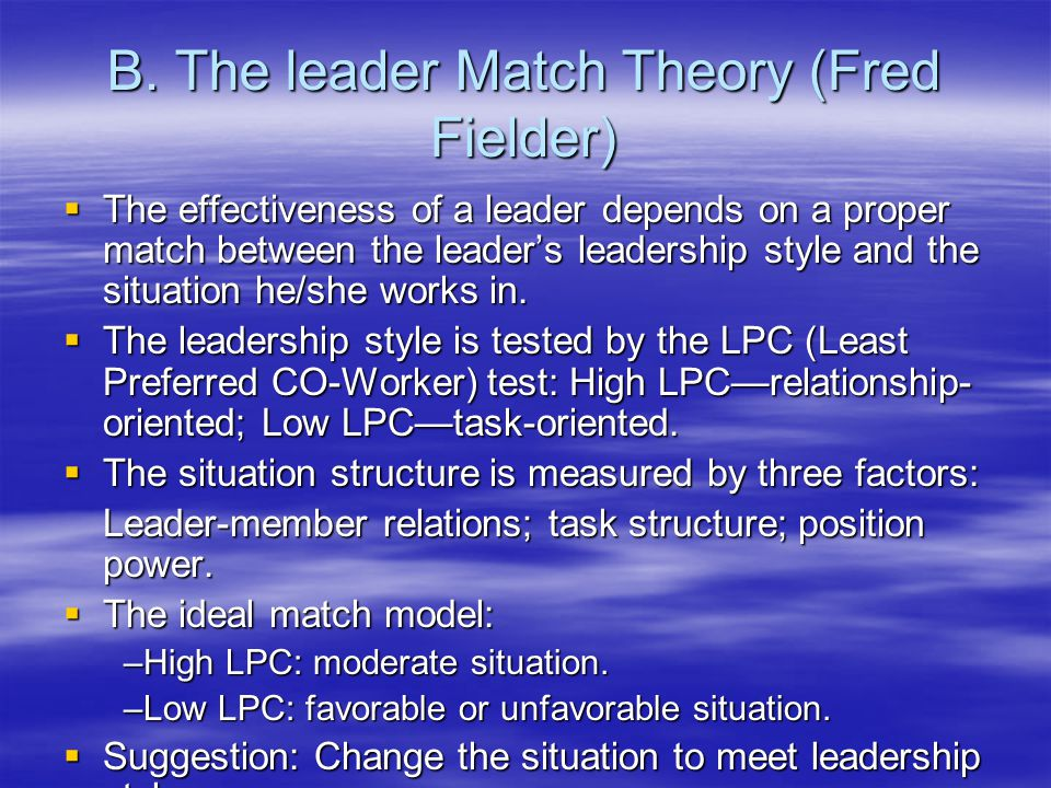 B. The leader Match Theory (Fred Fielder)