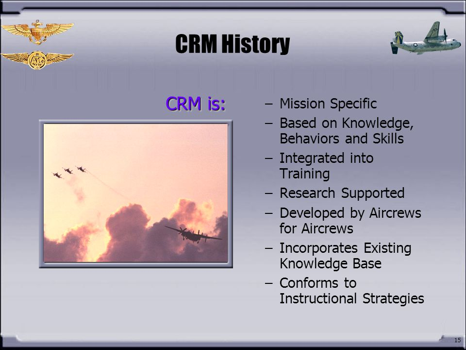 CRM History CRM is: Mission Specific