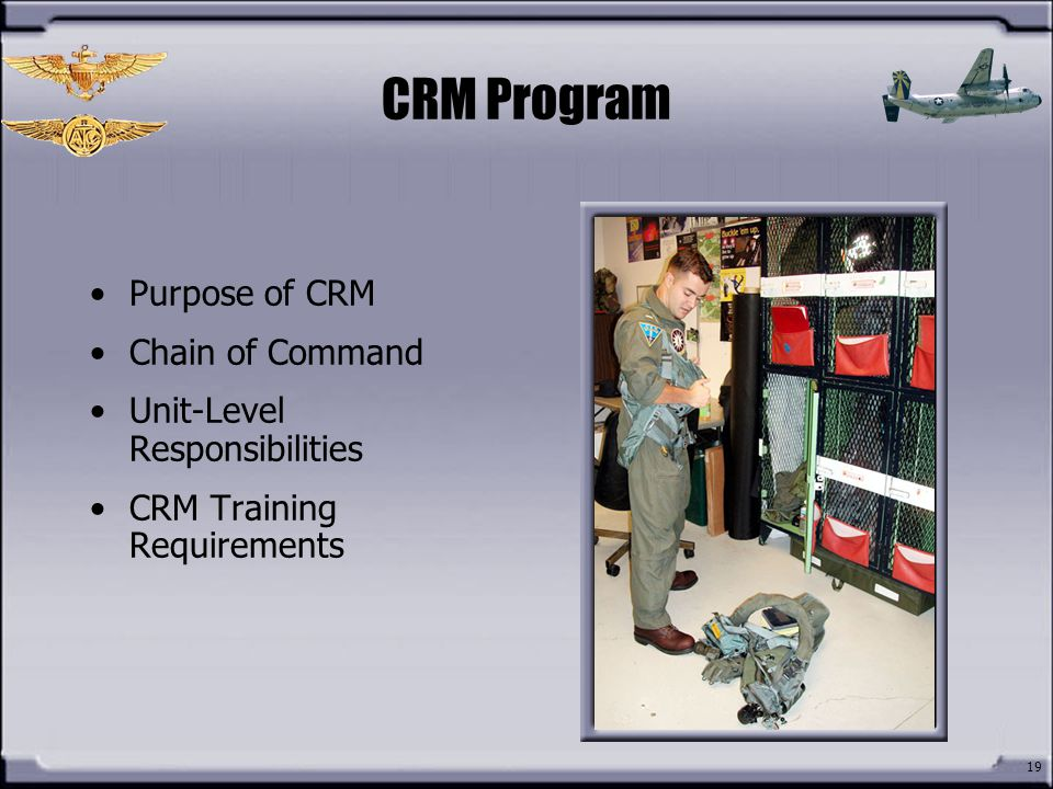 CRM Program Purpose of CRM Chain of Command