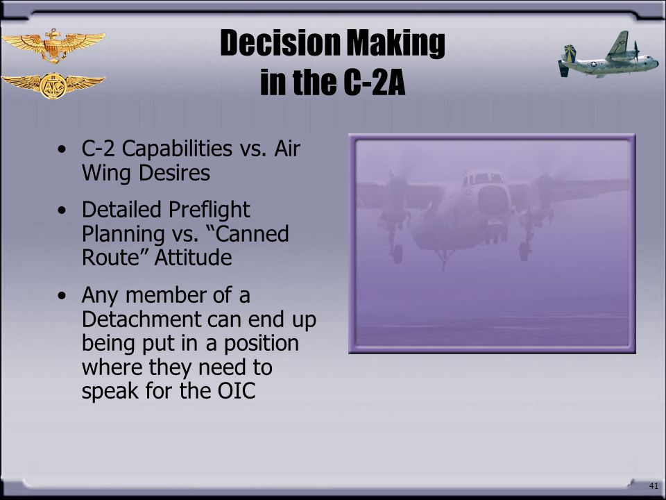 Decision Making in the C-2A