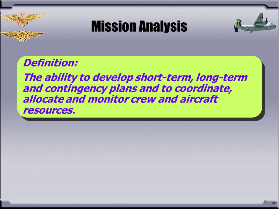 Mission Analysis How do you define Mission Analysis Definition: