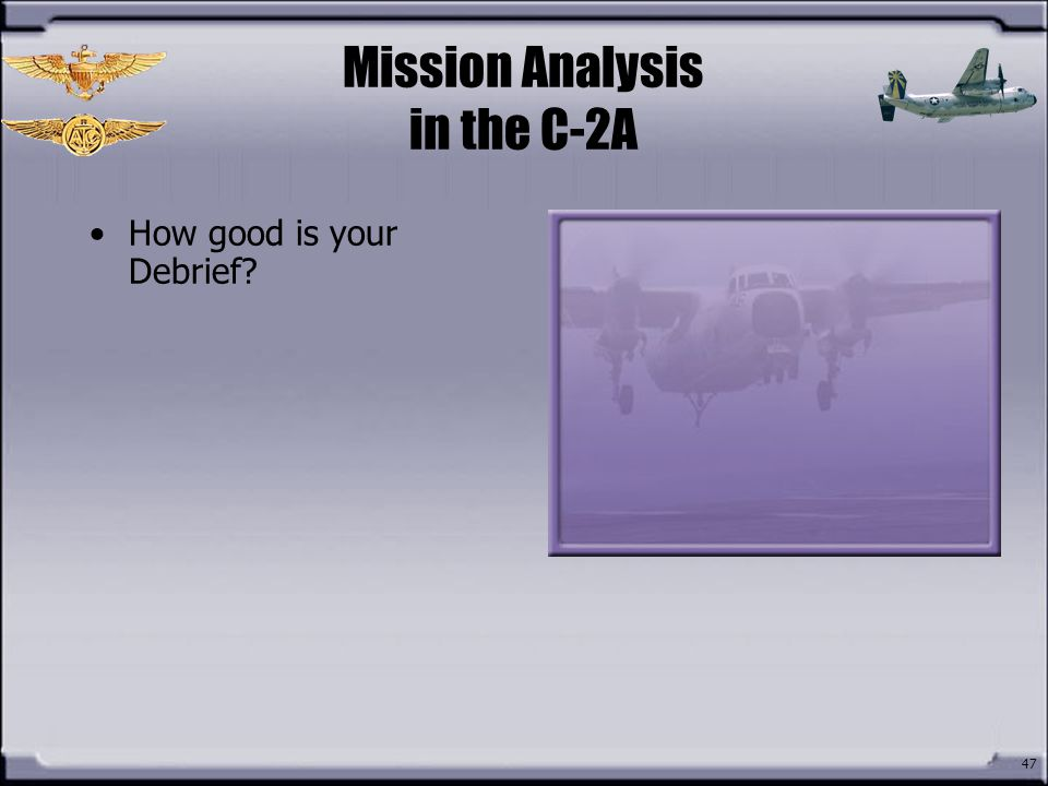 Mission Analysis in the C-2A