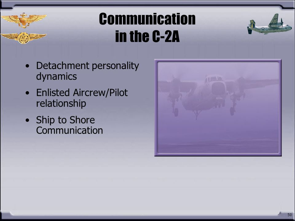 Communication in the C-2A