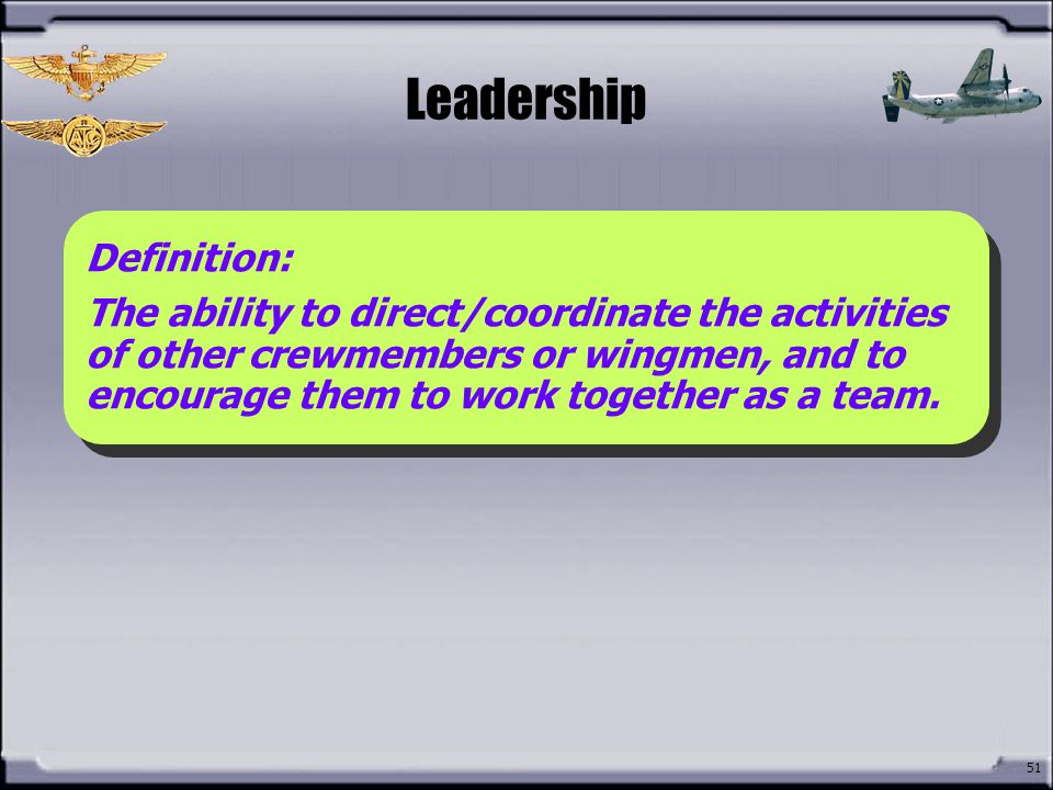 Leadership How do you define Leadership Definition: