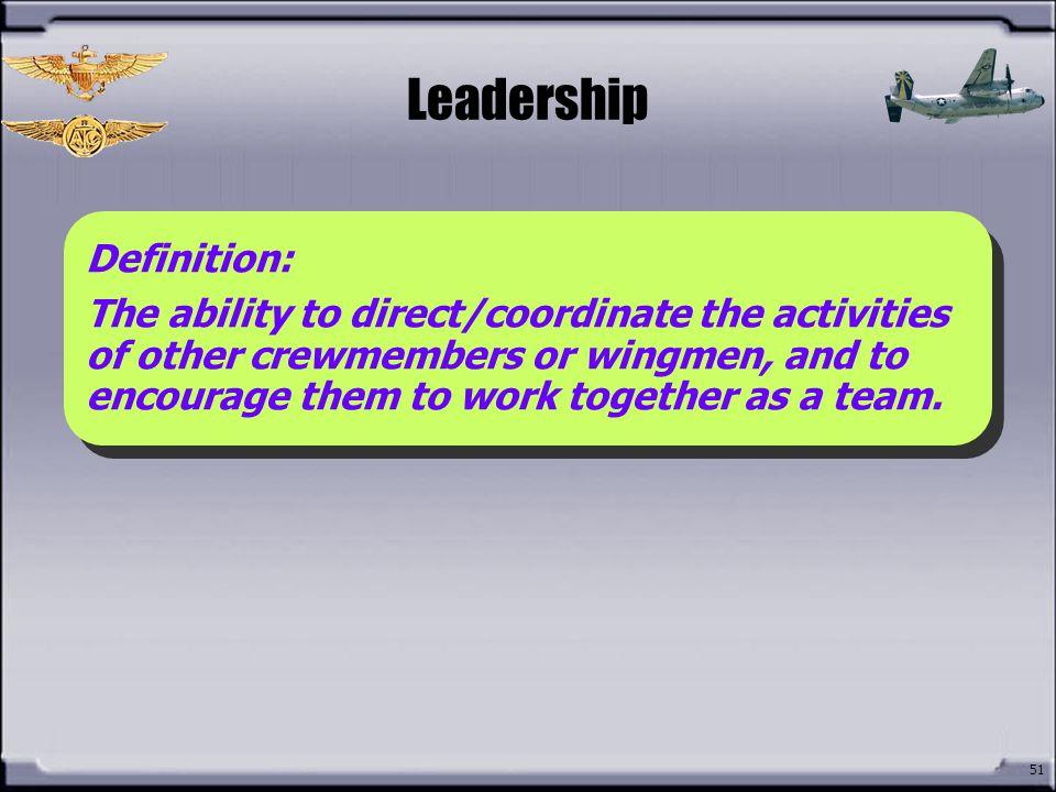 Leadership How do you define Leadership Definition: