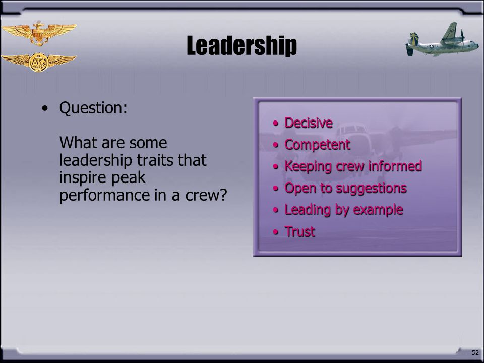 Leadership Question: What are some leadership traits that inspire peak performance in a crew Decisive.