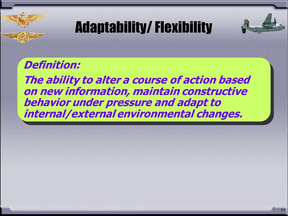 Adaptability/ Flexibility