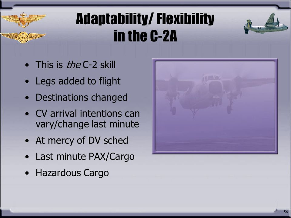 Adaptability/ Flexibility in the C-2A
