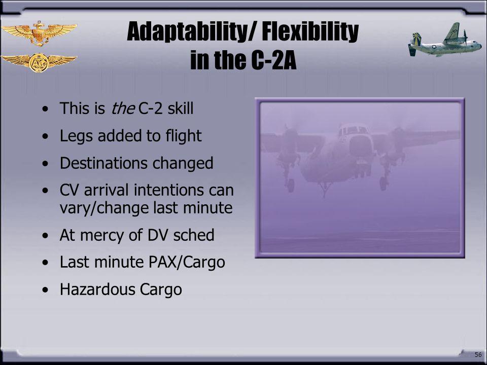 Adaptability/ Flexibility in the C-2A