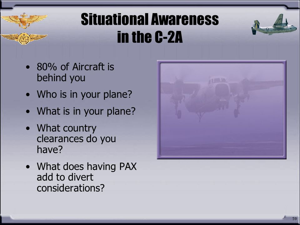 Situational Awareness in the C-2A