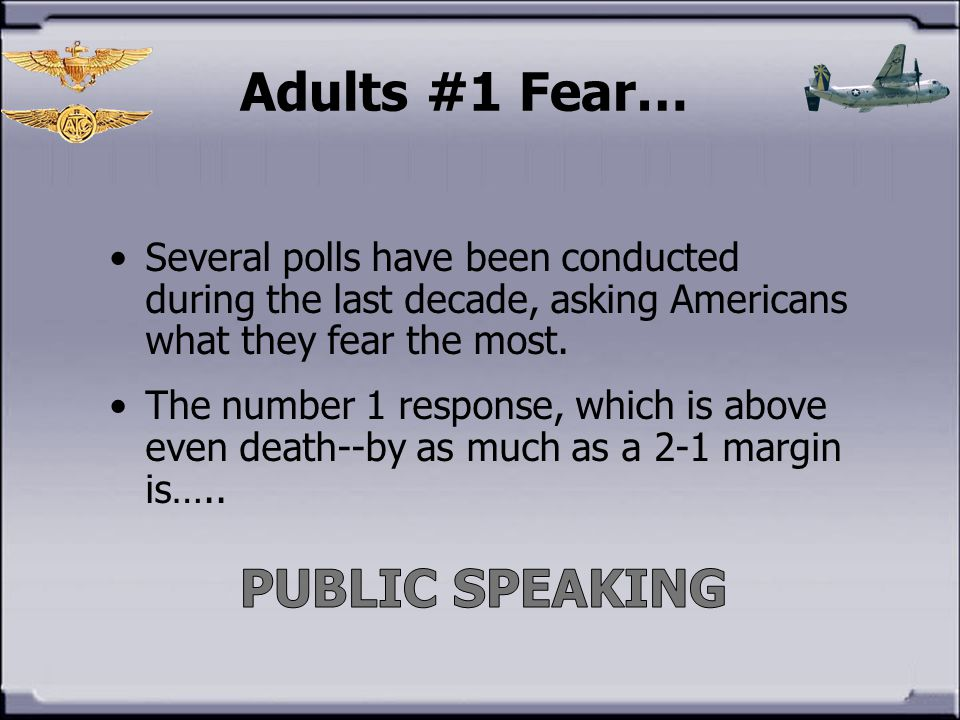 Adults #1 Fear… PUBLIC SPEAKING
