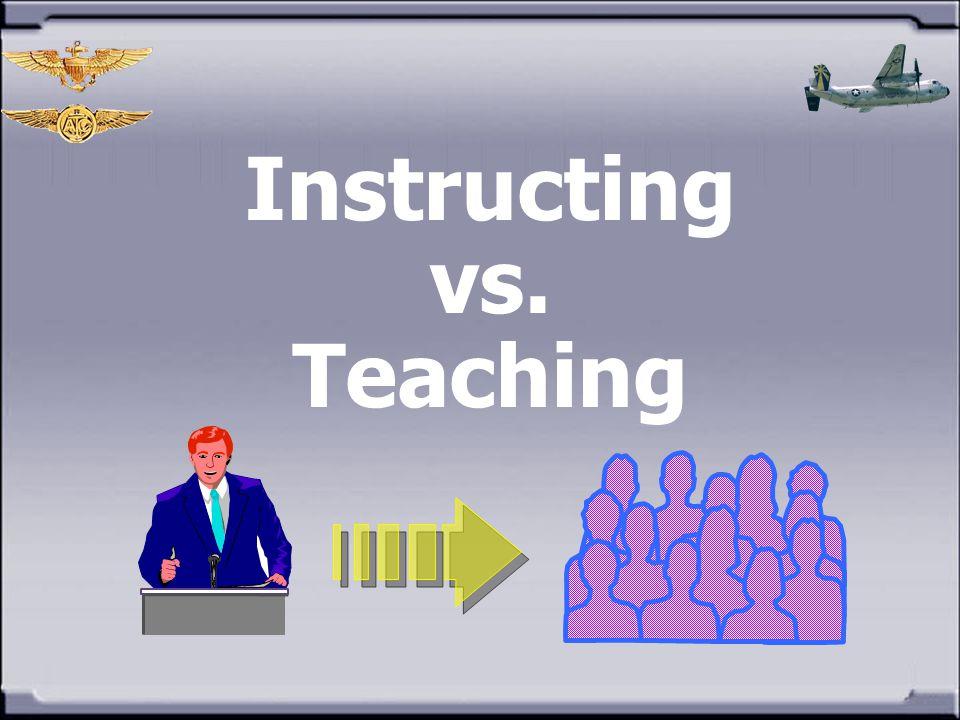 Instructing vs. Teaching