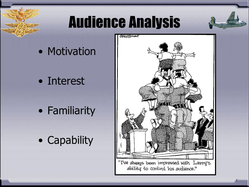 Audience Analysis Motivation Interest Familiarity Capability
