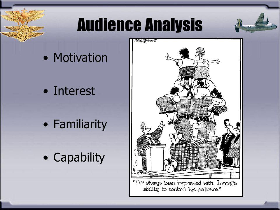 Audience Analysis Motivation Interest Familiarity Capability