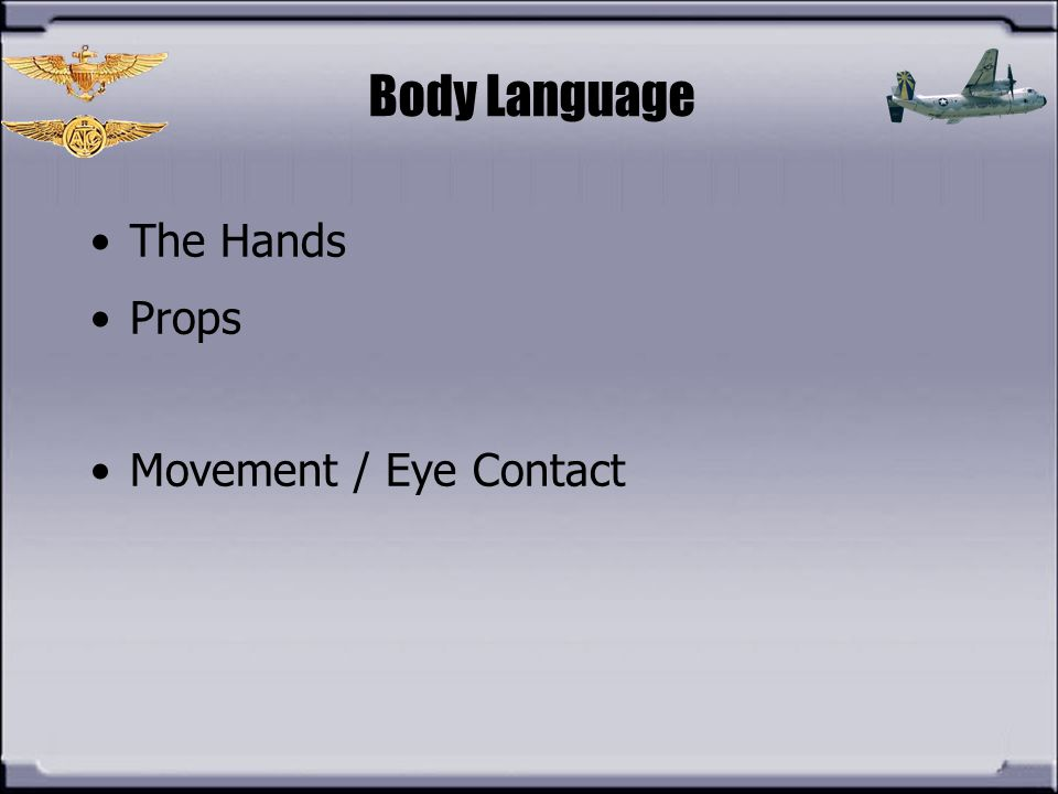 Body Language The Hands Props Movement / Eye Contact