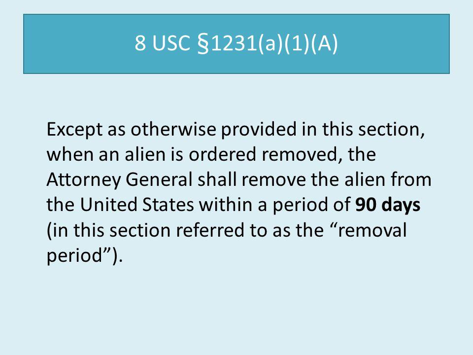 8 USC §1231(a)(1)(A)