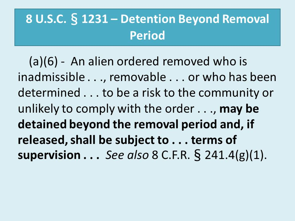 8 U.S.C. § 1231 – Detention Beyond Removal Period