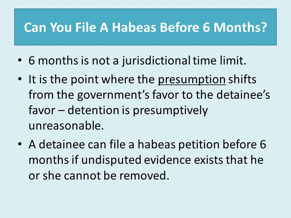 Can You File A Habeas Before 6 Months