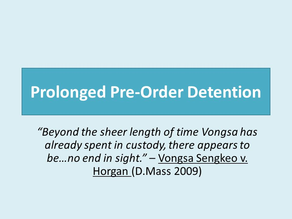 Prolonged Pre-Order Detention