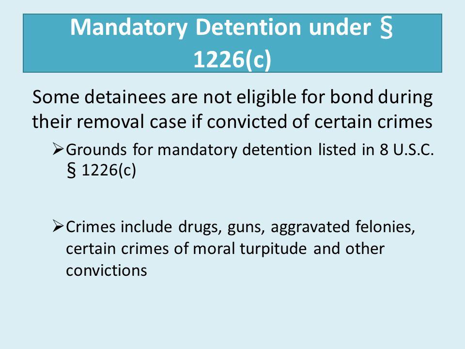 Mandatory Detention under § 1226(c)