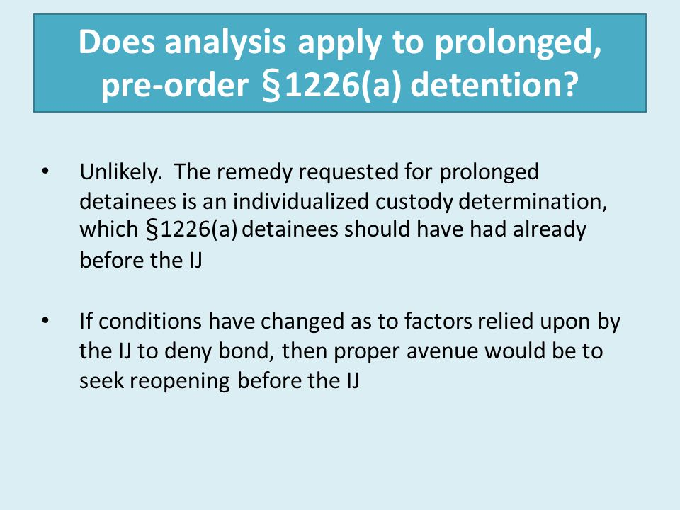 Does analysis apply to prolonged, pre-order §1226(a) detention