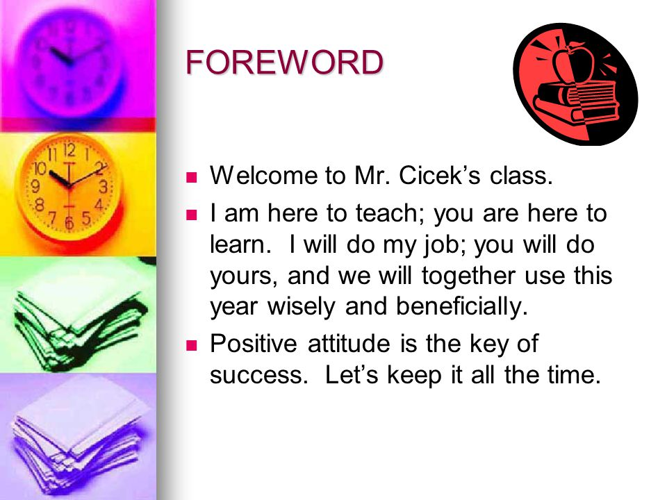 FOREWORD Welcome to Mr. Cicek's class.