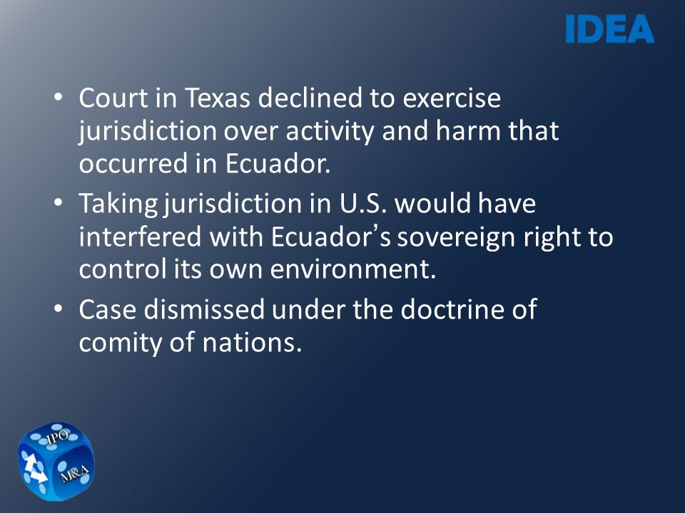 Court in Texas declined to exercise jurisdiction over activity and harm that occurred in Ecuador.
