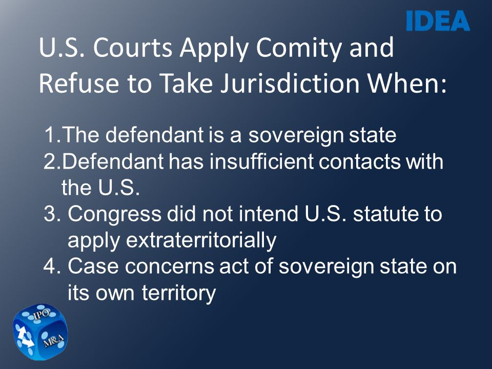 U.S. Courts Apply Comity and Refuse to Take Jurisdiction When: