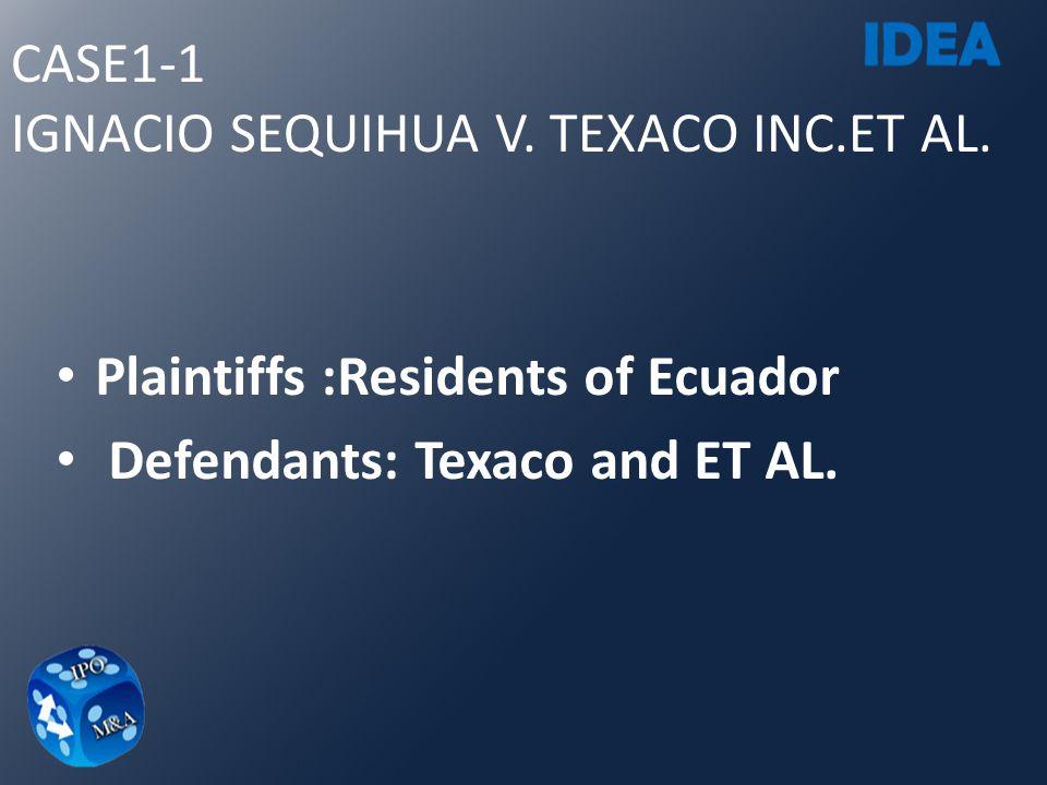 CASE1-1 IGNACIO SEQUIHUA V. TEXACO INC.ET AL.