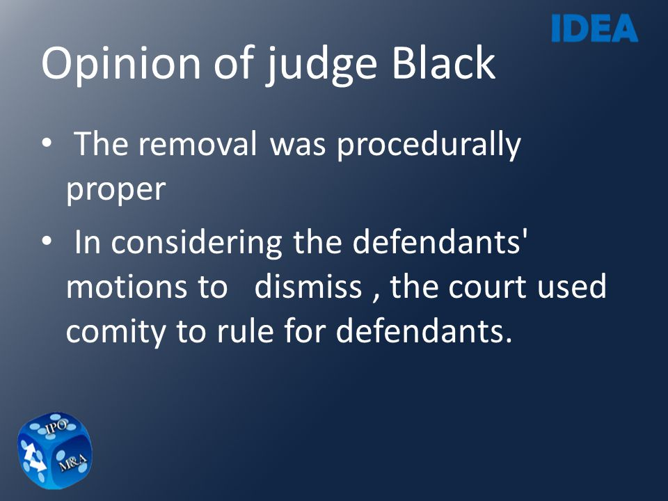 Opinion of judge Black The removal was procedurally proper