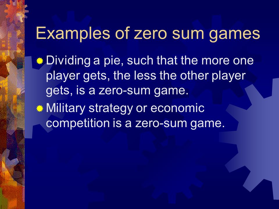 Examples of zero sum games