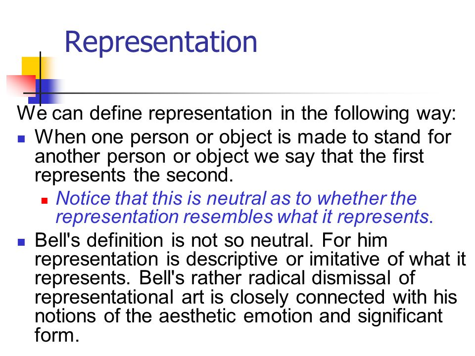 Representation We can define representation in the following way: