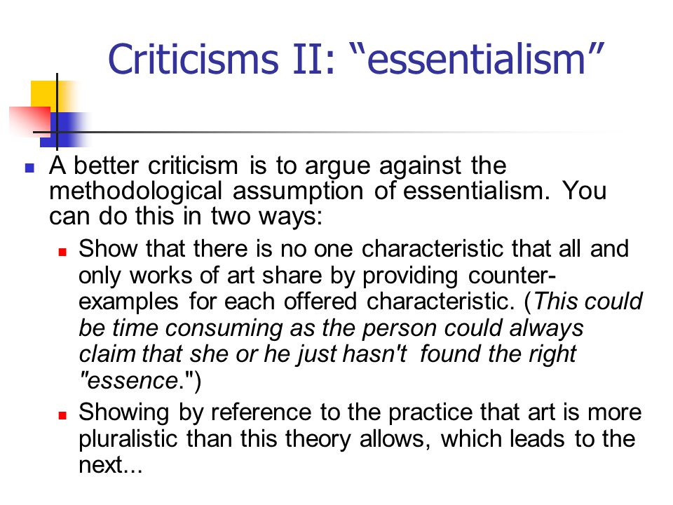 Criticisms II: essentialism