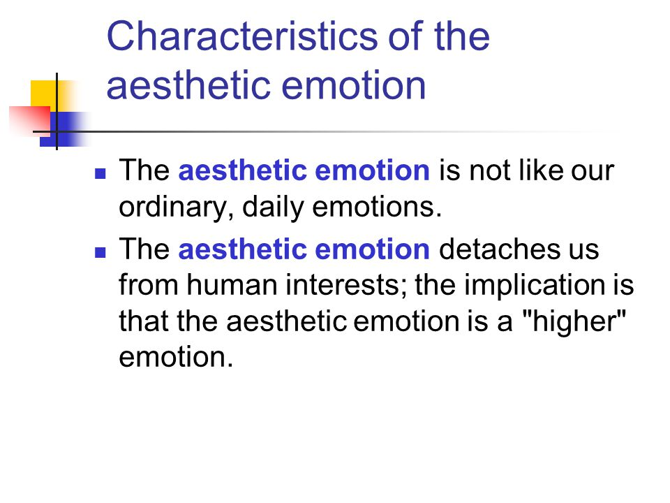 Characteristics of the aesthetic emotion