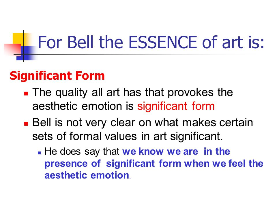 For Bell the ESSENCE of art is: