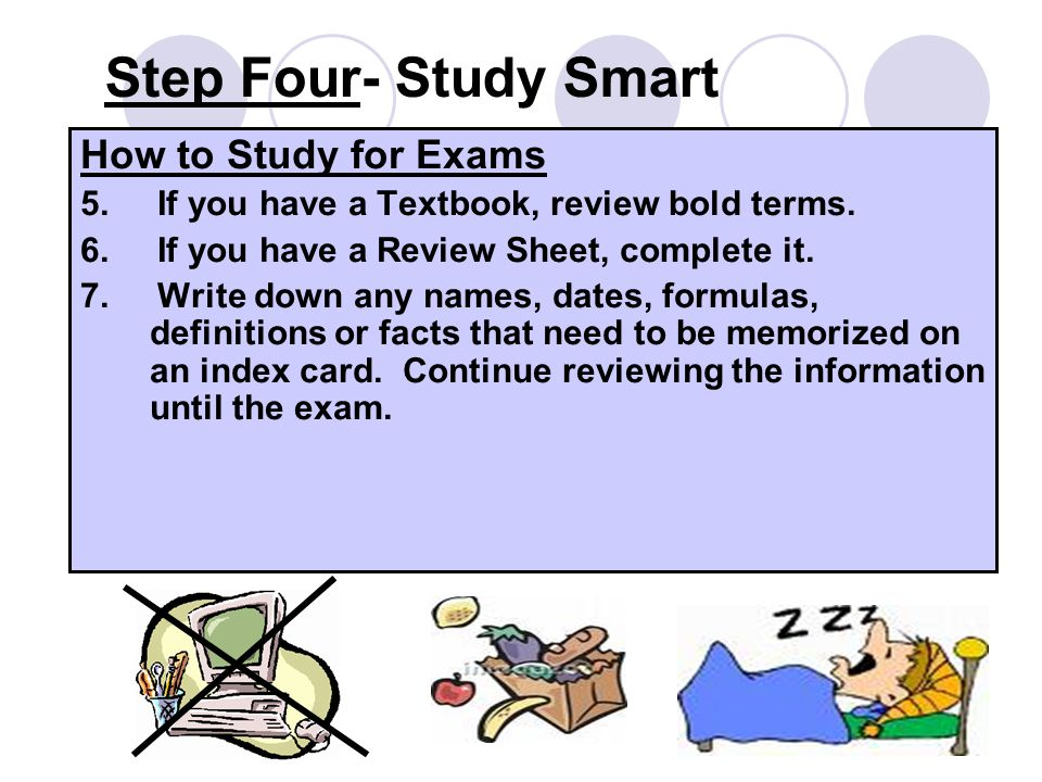 Step Four- Study Smart How to Study for Exams