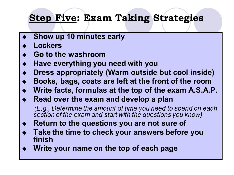 Step Five: Exam Taking Strategies
