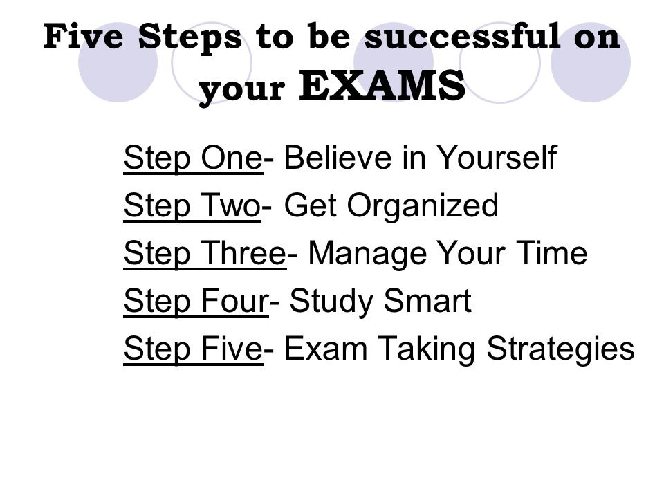 Five Steps to be successful on your EXAMS