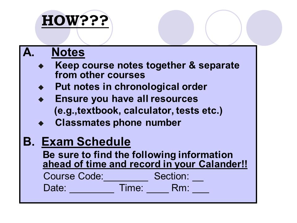 HOW A. Notes B. Exam Schedule