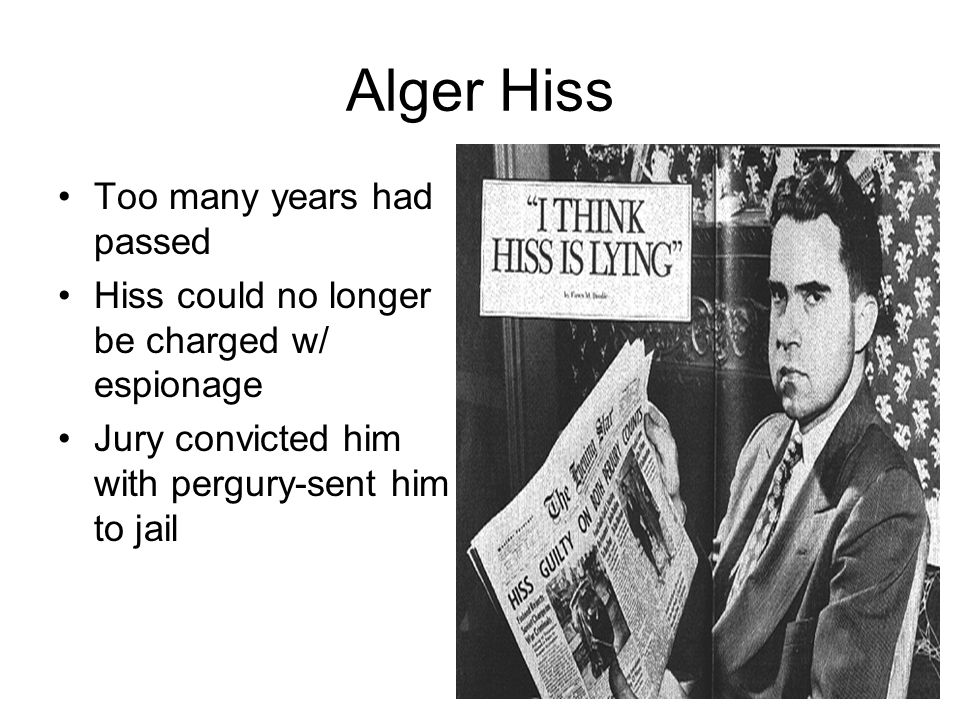 Alger Hiss Too many years had passed