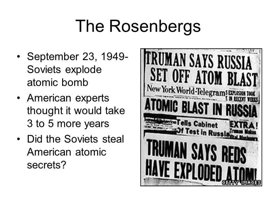 The Rosenbergs September 23, 1949-Soviets explode atomic bomb