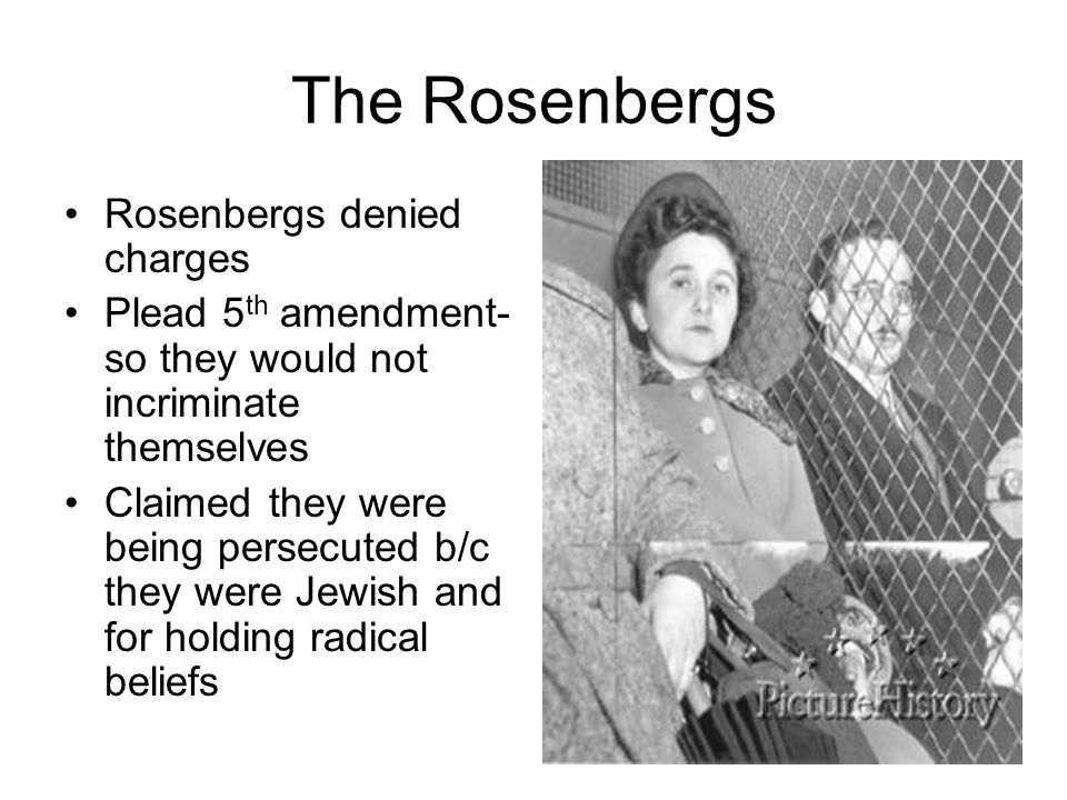 The Rosenbergs Rosenbergs denied charges