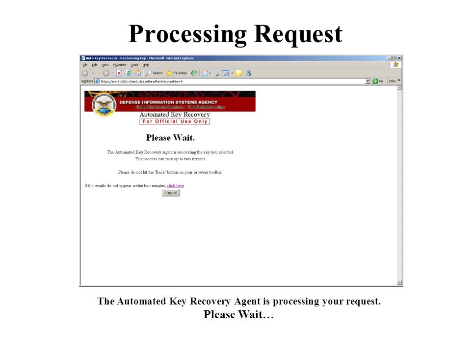 Processing Request The Automated Key Recovery Agent is processing your request. Please Wait…