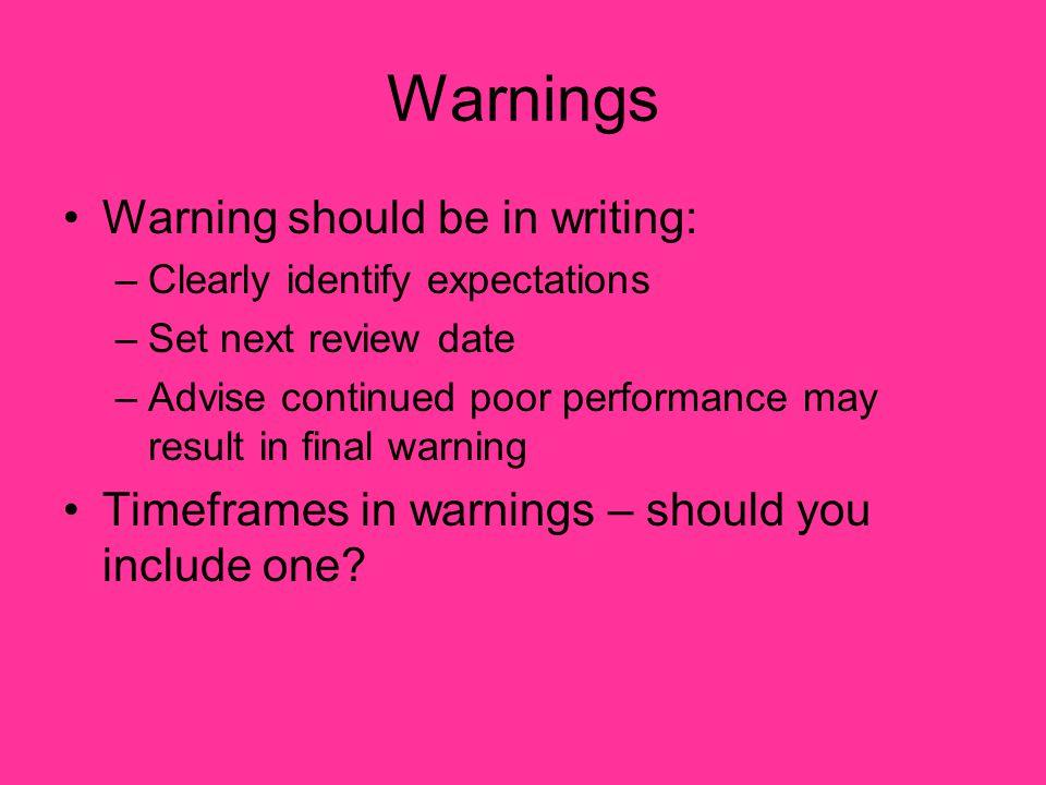 Warnings Warning should be in writing: