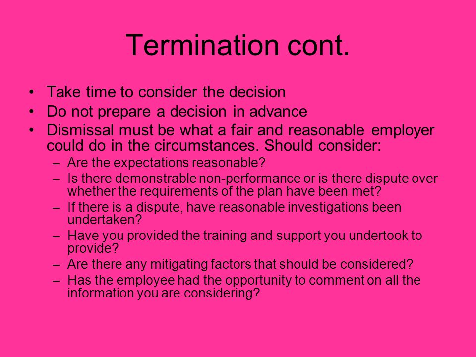 Termination cont. Take time to consider the decision