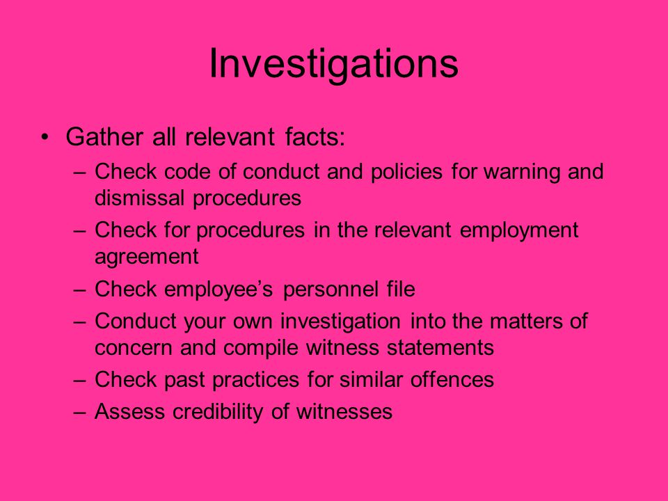 Investigations Gather all relevant facts: