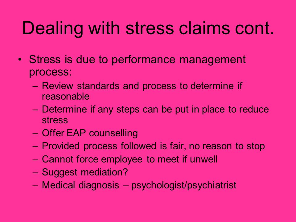 Dealing with stress claims cont.
