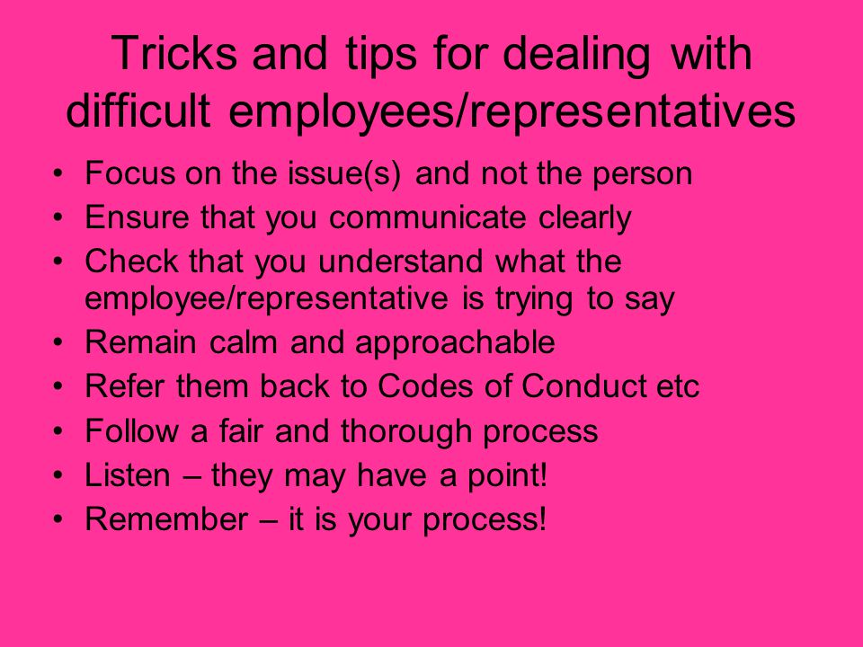 Tricks and tips for dealing with difficult employees/representatives