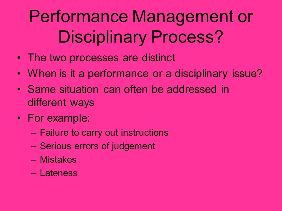 Performance Management or Disciplinary Process